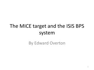 The MICE target and the ISIS BPS system