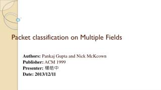 Packet  classification on  Multiple  Fields