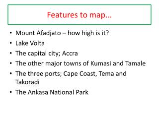 Features to map...