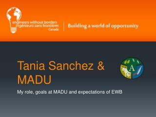 Tania Sanchez & MADU