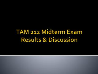 TAM 212 Midterm Exam Results & Discussion