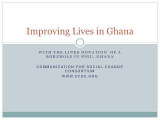 Improving Lives in Ghana