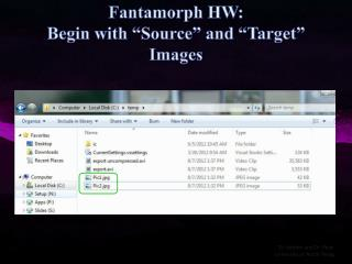 "Fantamorph  HW: Begin with ""Source"" and ""Target"" Images"