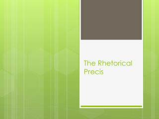 The Rhetorical  Precis