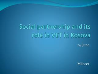 Social partnership and its role in VET in  Kosova