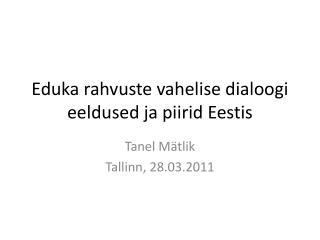 Eduka rahvuste vahelise dialoogi eeldused ja piirid Eestis