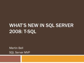 What's New in SQL Server 2008: T-SQL