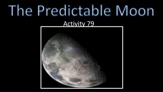The Predictable Moon