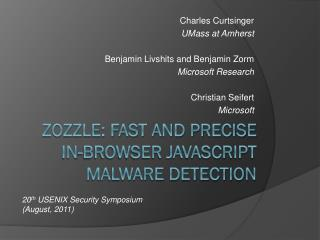 ZOZZLE: Fast and Precise In-Browser JavaScript Malware Detection