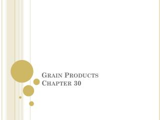 Grain Products Chapter 30