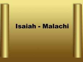 Isaiah - Malachi