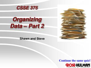CSSE 375 Organizing Data – Part 2