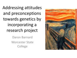 Addressing attitudes and preconceptions towards genetics by incorporating a research project