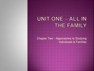 Unit One – All in the Family