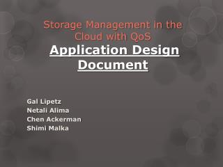 Storage Management in the Cloud with  QoS Application Design  Document
