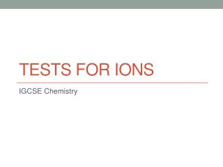 Tests for ions
