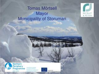 Tomas  Mörtsell Mayor Municipality  of Storuman