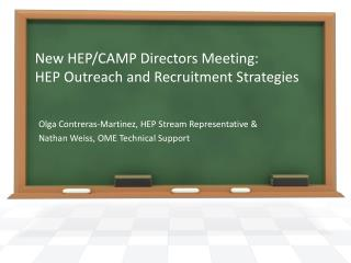 New HEP/CAMP Directors Meeting: HEP Outreach and Recruitment Strategies