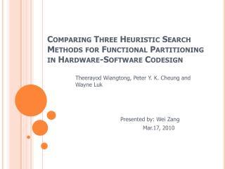 Theerayod Wiangtong , Peter Y. K. Cheung and Wayne  Luk Presented by: Wei  Zang Mar.17, 2010