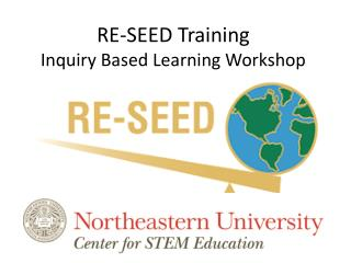 RE-SEED Training  Inquiry Based Learning Workshop