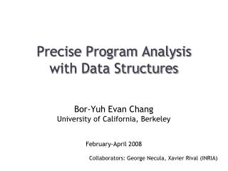 Precise Program Analysis  with Data Structures