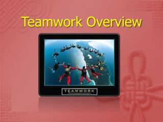 Teamwork Overview