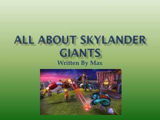 All About  Skylander  Giants