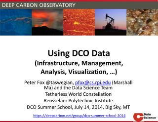 Using DCO  Data  ( Infrastructure , Management ,  Analysis, Visualization, …)