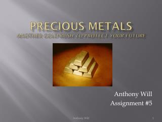 Precious Metals Another Gold Rush to Protect Your Future