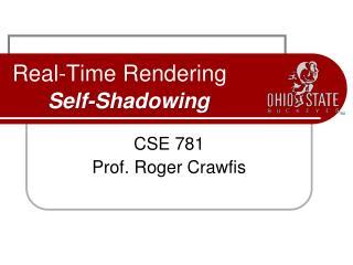 Real-Time Rendering Self-Shadowing