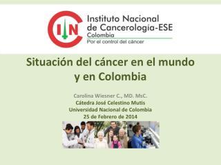Situación del  cáncer  en  el  mundo  y en Colombia