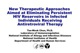 New Therapeutic Approaches  Aimed at Eliminating Persistent  HIV Reservoirs in Infected