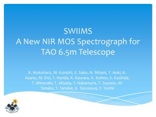 SWIIMS A New NIR MOS Spectrograph for TAO 6.5m Telescope