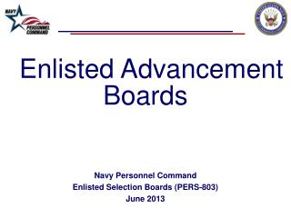 Enlisted Advancement Boards Navy Personnel Command Enlisted Selection Boards (PERS-803) June  2013