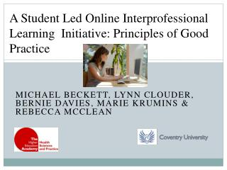A Student Led Online Interprofessional Learning  Initiative: Principles of Good Practice