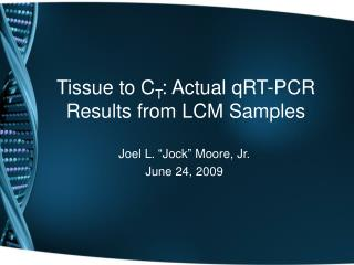 Tissue to CT: Actual qRT-PCR Results from LCM Samples