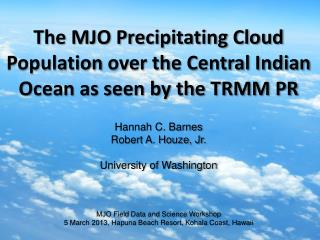 The MJO Precipitating Cloud Population  over the Central Indian  Ocean as seen by the TRMM PR