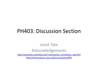PH403: Discussion  Section