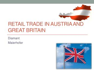 Retail Trade in Austria  and  Great  Britain