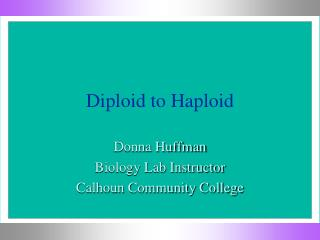 Diploid to Haploid