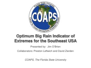 Optimum Big Rain Indicator of Extremes for the Southeast USA
