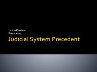 explain how the system of precedent Discuss the advantages and disadvantages of the doctrine of precedent following the previous precedent thus making the law become uncertain and undermining the key reason behind having a system based upon past judicial this might explain why the parties decided to put the agreement.