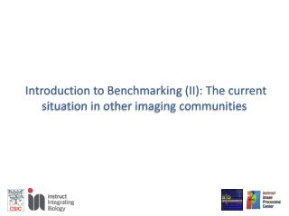 Introduction to Benchmarking (II): The current situation in other imaging communities