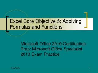 Excel Core Objective 5: Applying Formulas and Functions