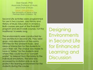 Designing Environments in Second Life for Enhanced Learning and Discussion