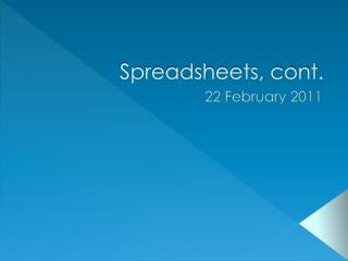 Spreadsheets, cont.