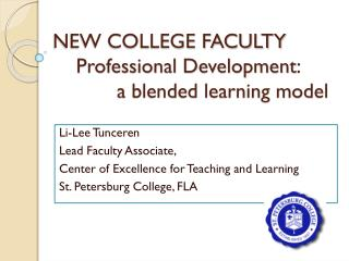 NEW COLLEGE FACULTY     Professional Development :            a blended learning model