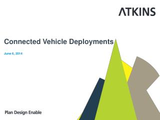 Connected Vehicle  Deployments June 6 ,  2014