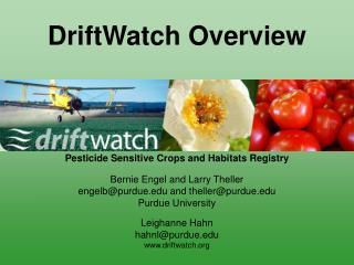 Pesticide Sensitive Crops and Habitats Registry Bernie Engel and Larry Theller