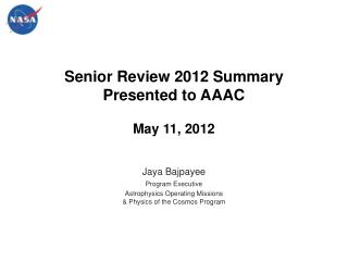 Senior Review 2012 Summary Presented to  AAAC May 11, 2012
